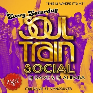 """Soul Train Social"" Saturday Nights @ The Park At English Bay"
